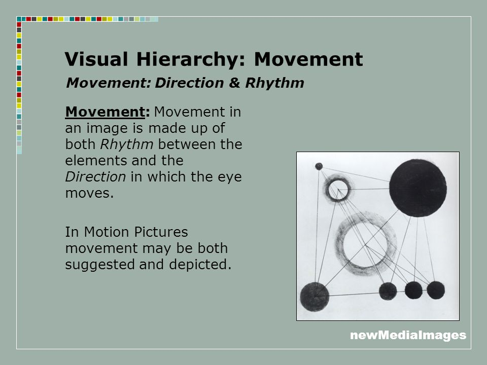 newMediaImages Visual Hierarchy: Movement Movement: Movement in an image is made up of both Rhythm between the elements and the Direction in which the eye moves.