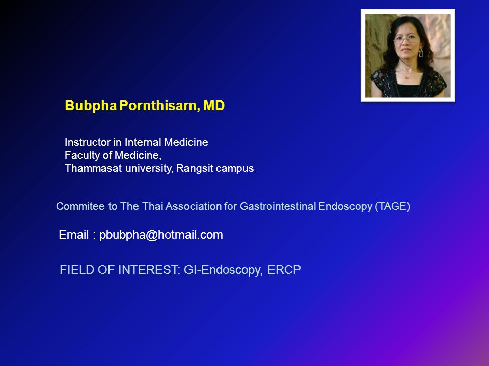 Bubpha Pornthisarn, MD Instructor in Internal Medicine Faculty of Medicine, Thammasat university, Rangsit campus, Commitee to The Thai Association for