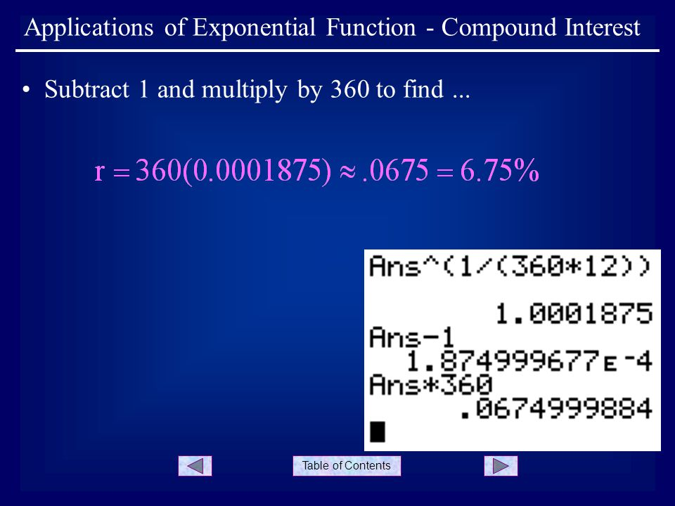 Table of Contents Applications of Exponential Function - Compound Interest Subtract 1 and multiply by 360 to find...