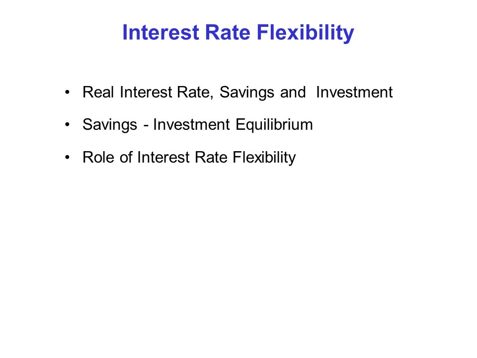 Real Interest Rate Real Interest Rate = Nominal Interest Rate - Expected Inflation Purchase 1-year T-bill$100,000 Earn 6% per year nominal interest 6,000 Sell T-bill 1 year from now$106,000 If expected inflation is 4%, goods that cost $100,000 today will cost $104,000 one year from now Net profit 1 year from now $2,000 Real rate of return 2%