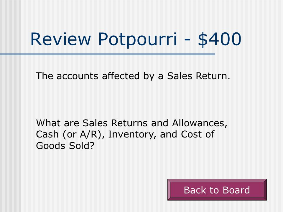 Review Potpourri - $300 Back to Board The internal control principle that relates to preparing a bank reconciliation.