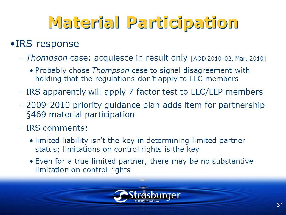 31 Material Participation IRS response –Thompson case: acquiesce in result only [AOD 2010-02, Mar.