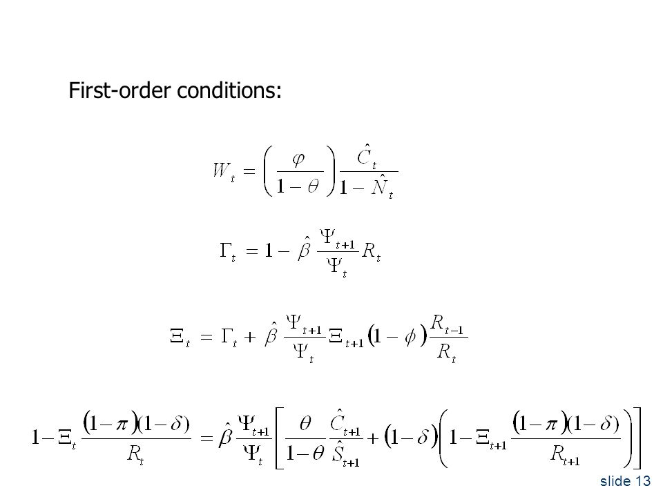 slide 13 First-order conditions: