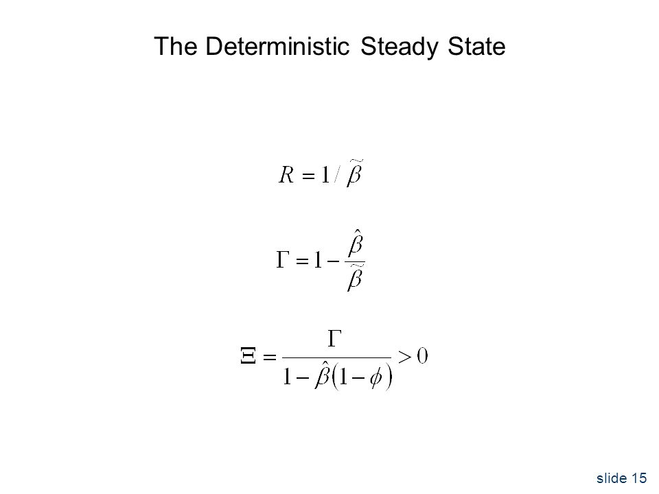 slide 15 The Deterministic Steady State