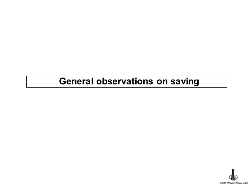 Outline n General observations on saving n Fiscal policy and saving n Monetary policy and saving n Conclusion