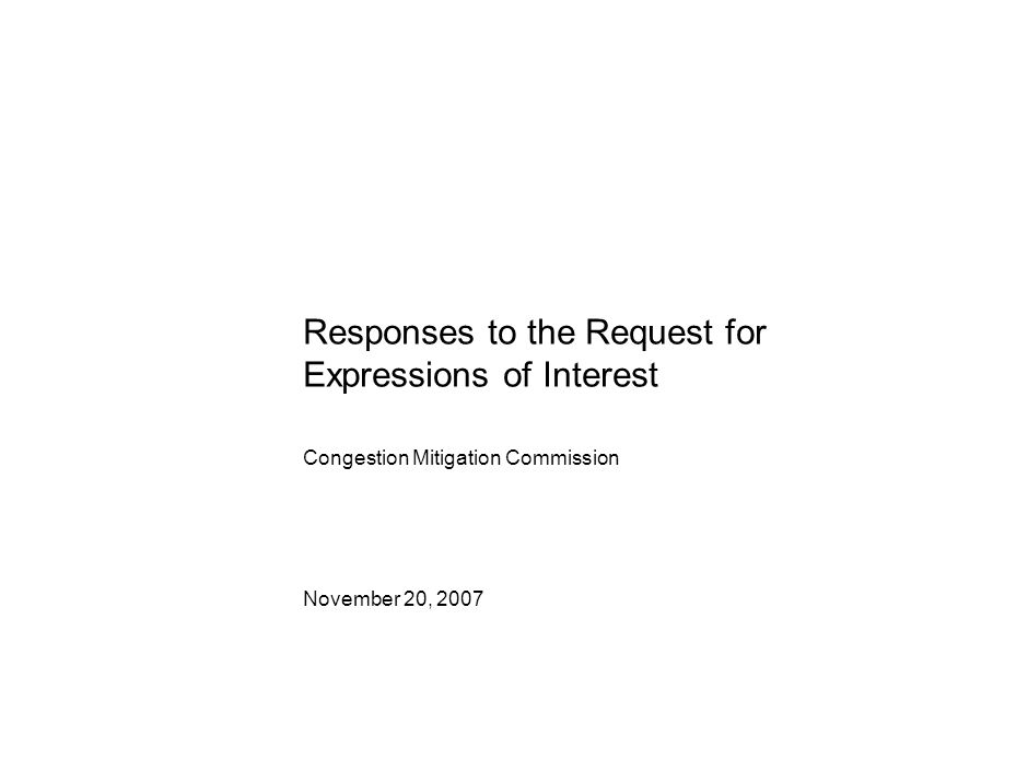 Responses to the Request for Expressions of Interest November 20, 2007 Congestion Mitigation Commission