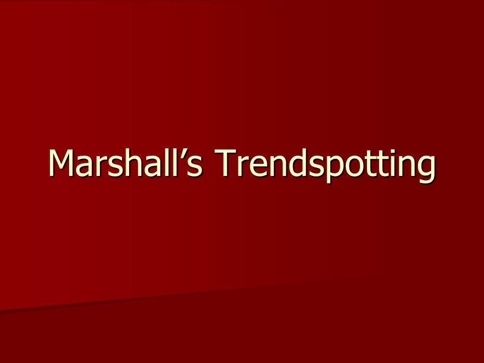 Marshall's Trendspotting