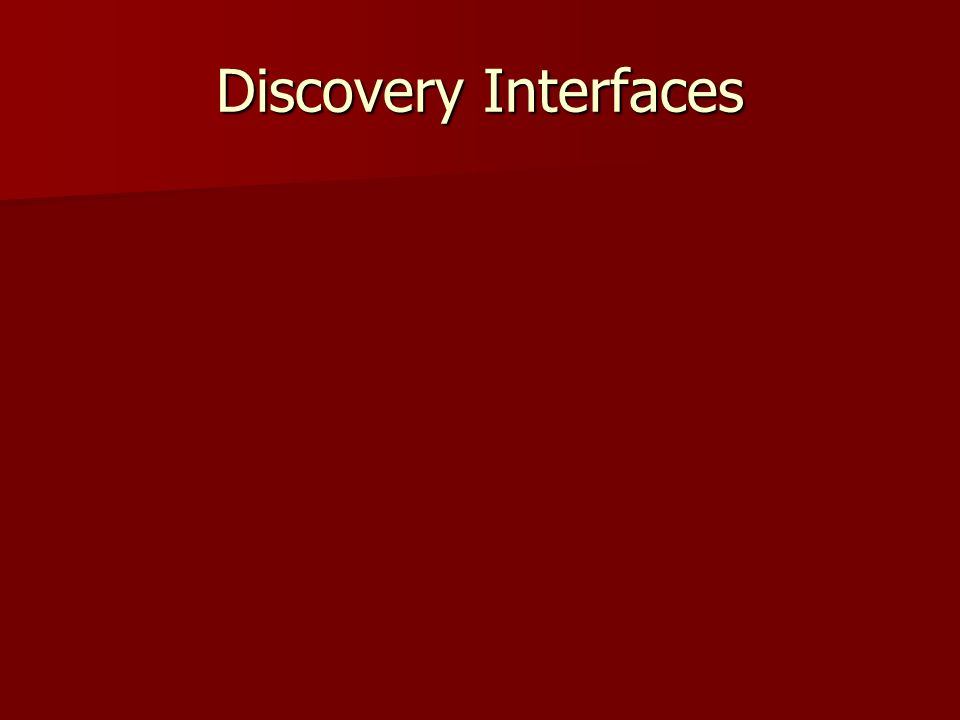 Discovery Interfaces
