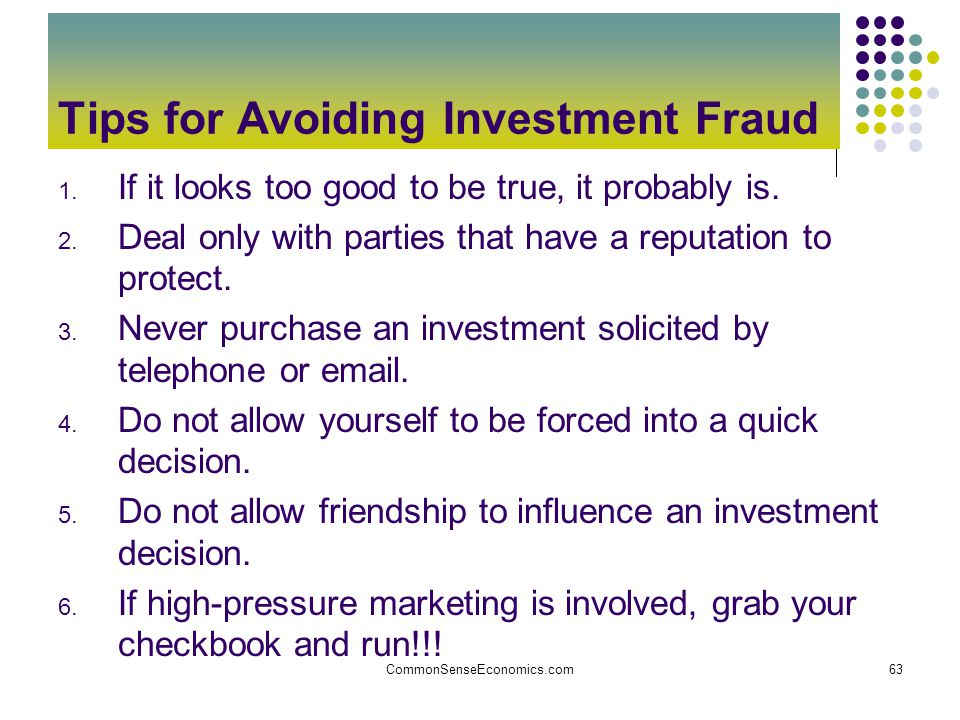 CommonSenseEconomics.com63 Tips for Avoiding Investment Fraud 1.