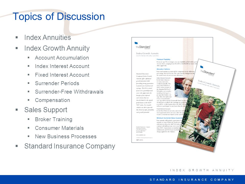 S T A N D A R D I N S U R A N C E C O M P A N Y Index Annuities Introduction to the Index-Annuity Marketplace