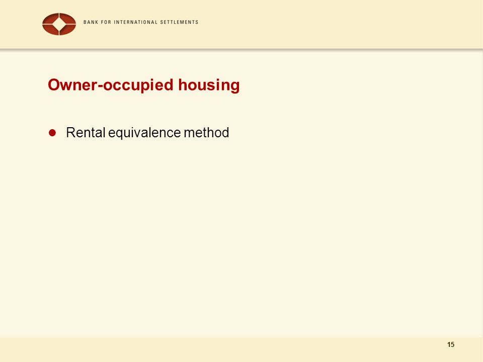 15 Owner-occupied housing Rental equivalence method 15