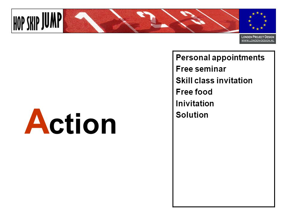 A ction Personal appointments Free seminar Skill class invitation Free food Inivitation Solution