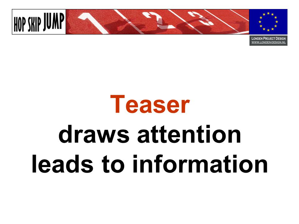 Teaser draws attention leads to information