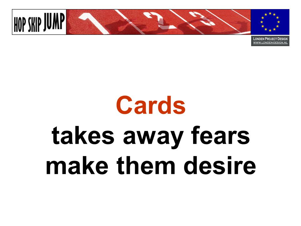 Cards takes away fears make them desire