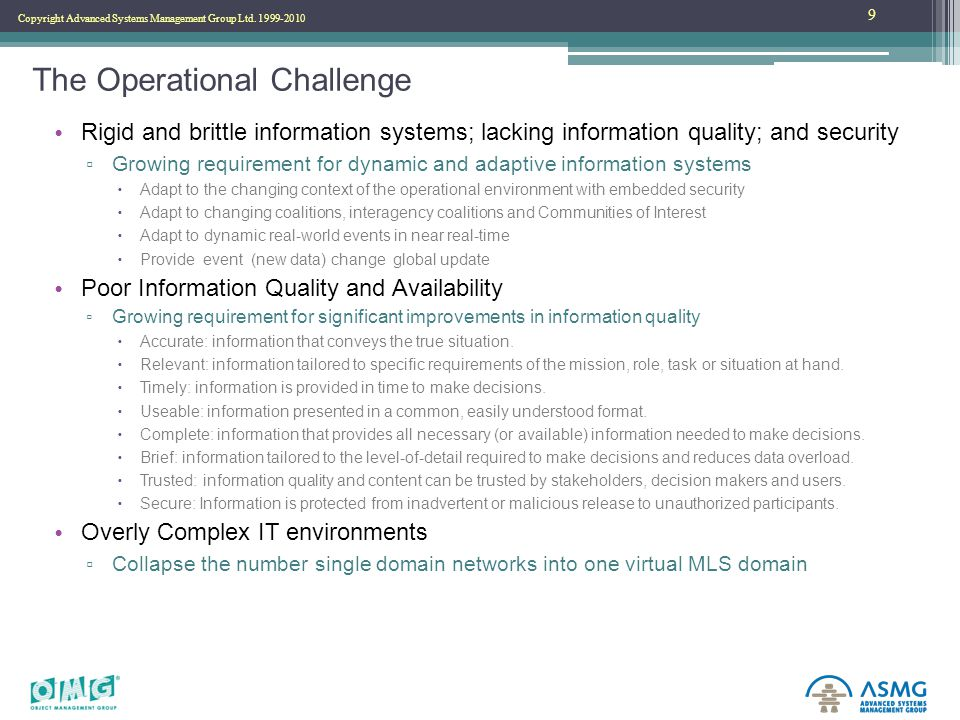 Copyright Advanced Systems Management Group Ltd. 1999-2010 The Operational Challenge Rigid and brittle information systems; lacking information qualit