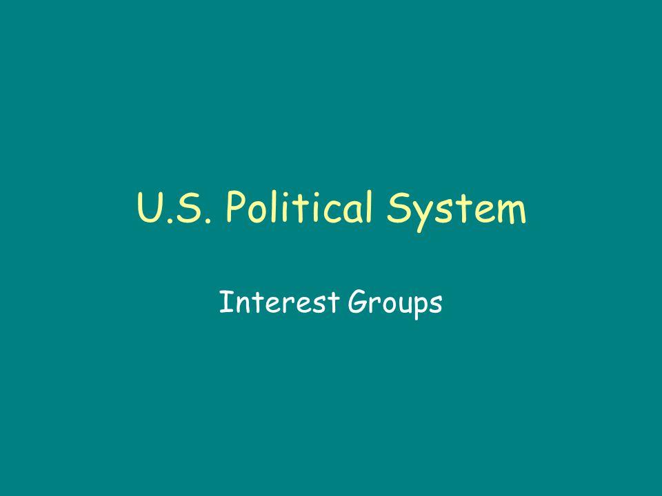 U.S. Political System Interest Groups