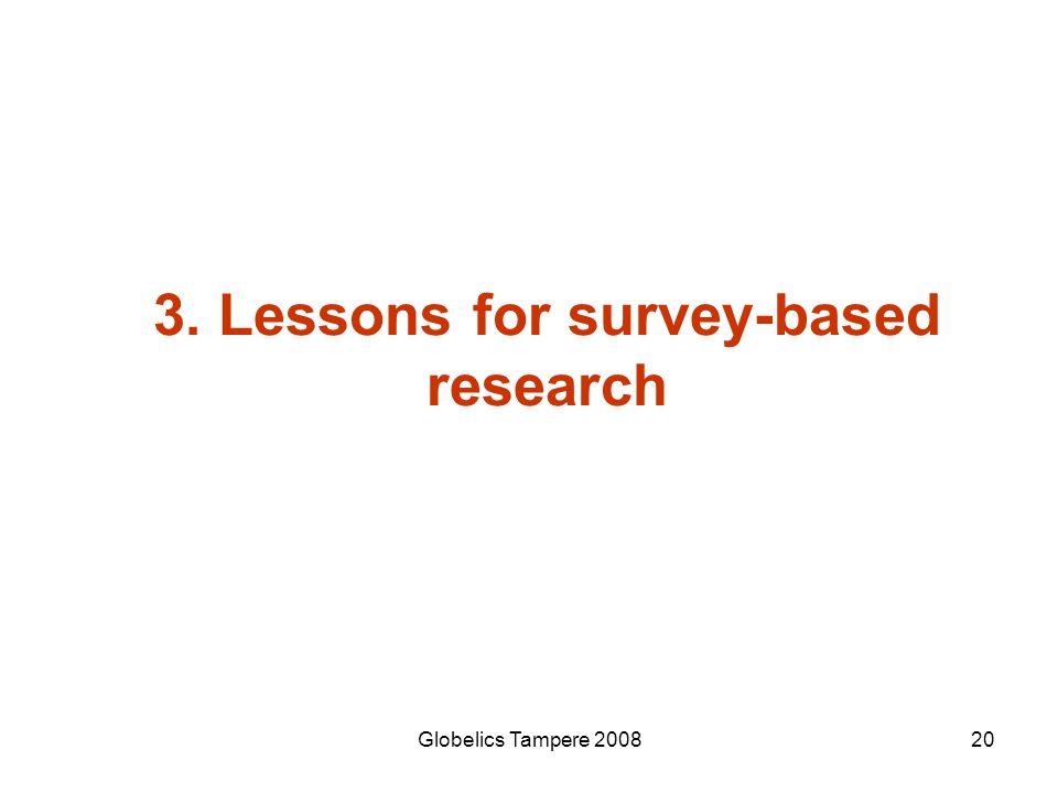 Globelics Tampere 200820 3. Lessons for survey-based research