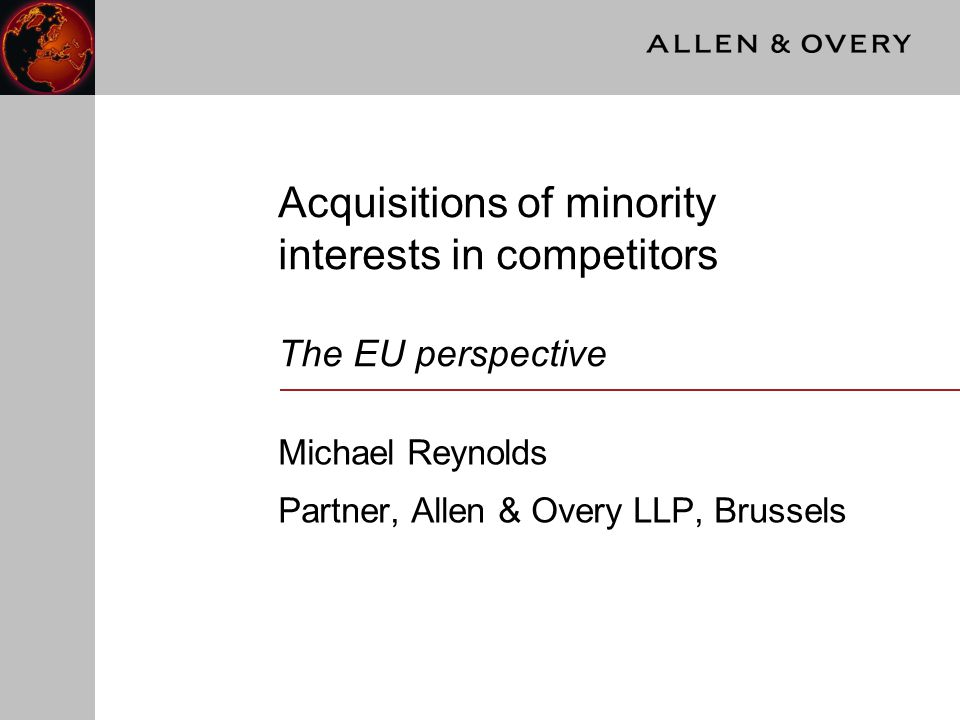 Introduction  At EU level, since 1990 the EC Merger Regulation (ECMR) has been the primary tool for reviewing and regulation the acquisition of minority interests  At EU national level, merger control is also primary tool  Articles 81 and 82 may catch acquisitions that escape scrutiny under the ECMR
