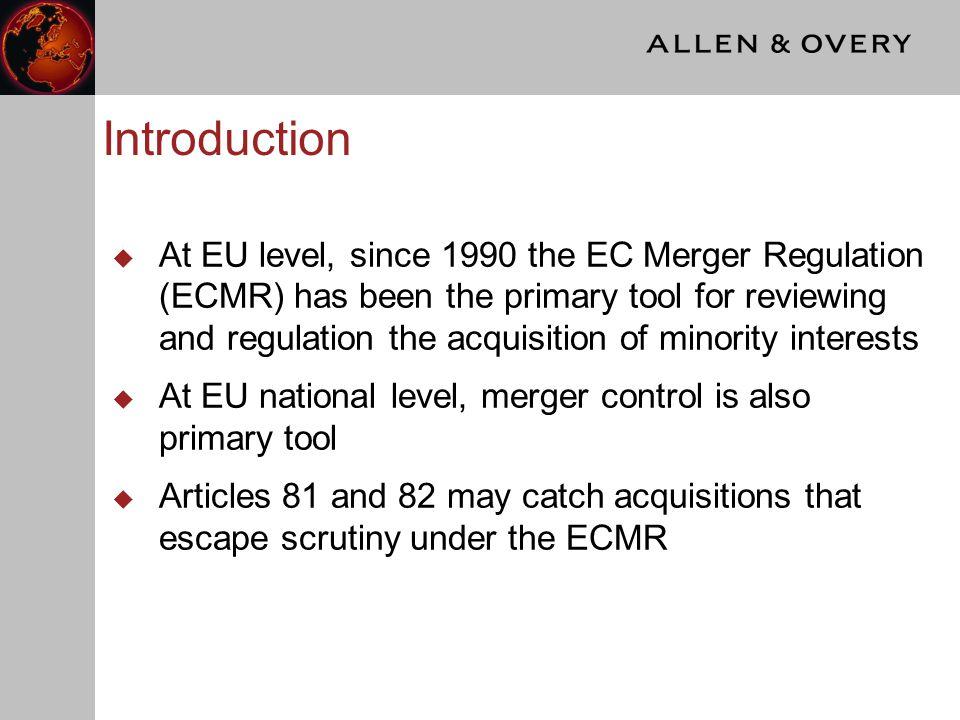 EC Merger Regulation  Jurisdiction to review acquisition of minority interests  Substantive assessment of acquisitions of minority interests  Post-prohibition divestment of minority interests