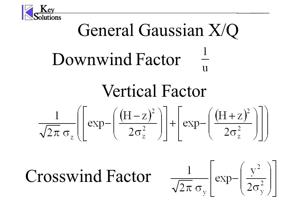 General Gaussian X/Q Downwind Factor Crosswind Factor Vertical Factor