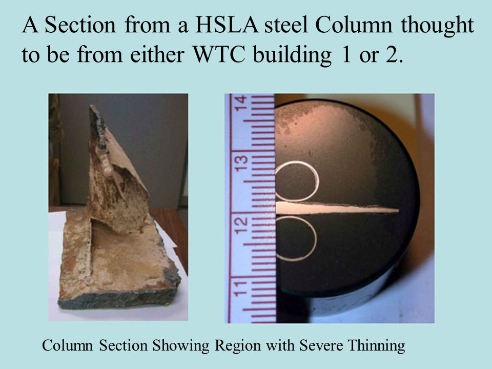 A Section from a HSLA steel Column thought to be from either WTC building 1 or 2. Column Section Showing Region with Severe Thinning
