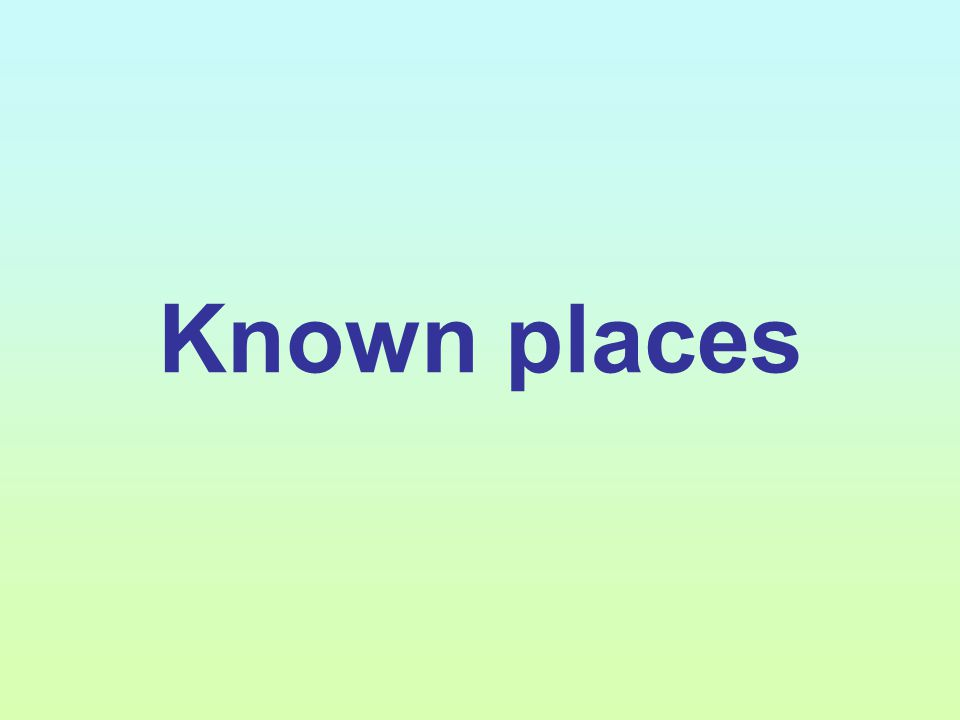 Known places