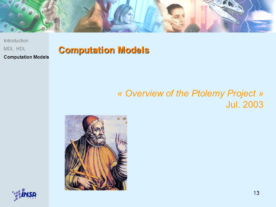13 Introduction MDL, HDL Computation Models « Overview of the Ptolemy Project » Jul.