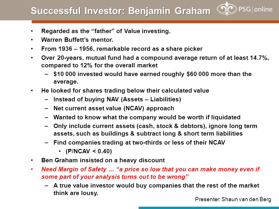 """Regarded as the """"father"""" of Value investing. Warren Buffett's mentor. From 1936 – 1956, remarkable record as a share picker Over 20-years, mutual fund"""