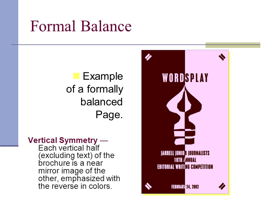 Formal Balance Example of a formally balanced Page.