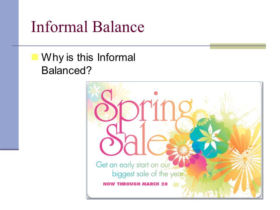 Informal Balance Why is this Informal Balanced