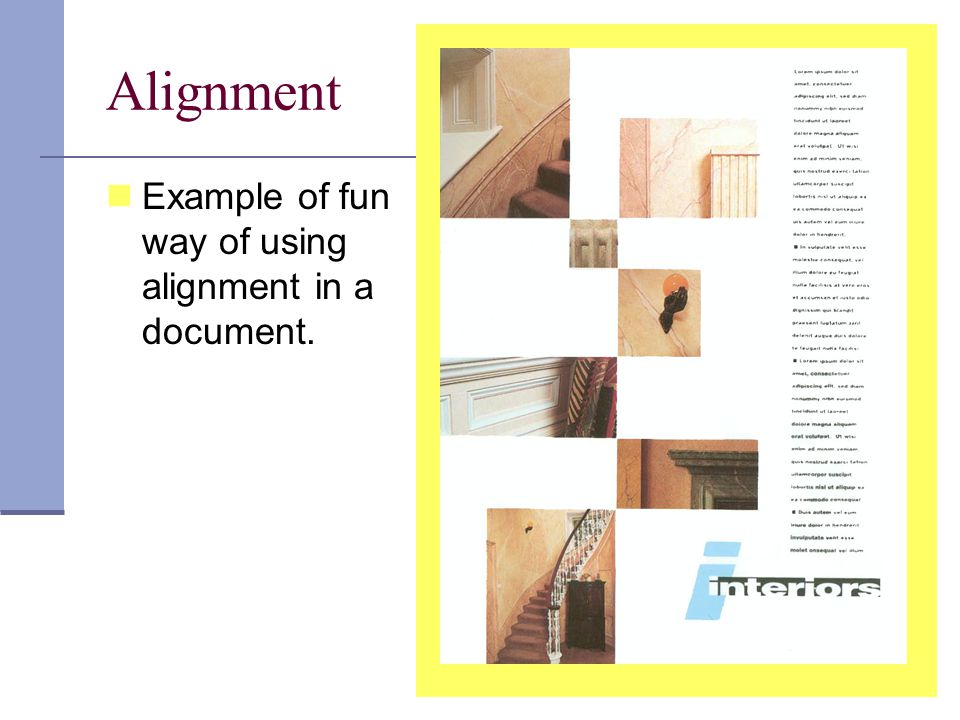 Alignment Example of fun way of using alignment in a document.