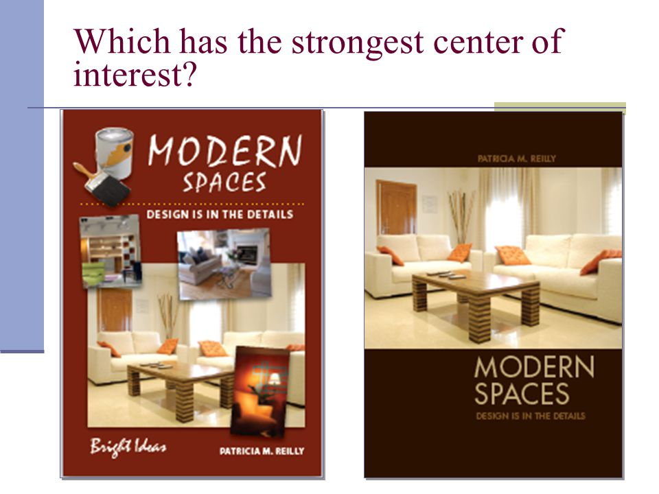 Which has the strongest center of interest