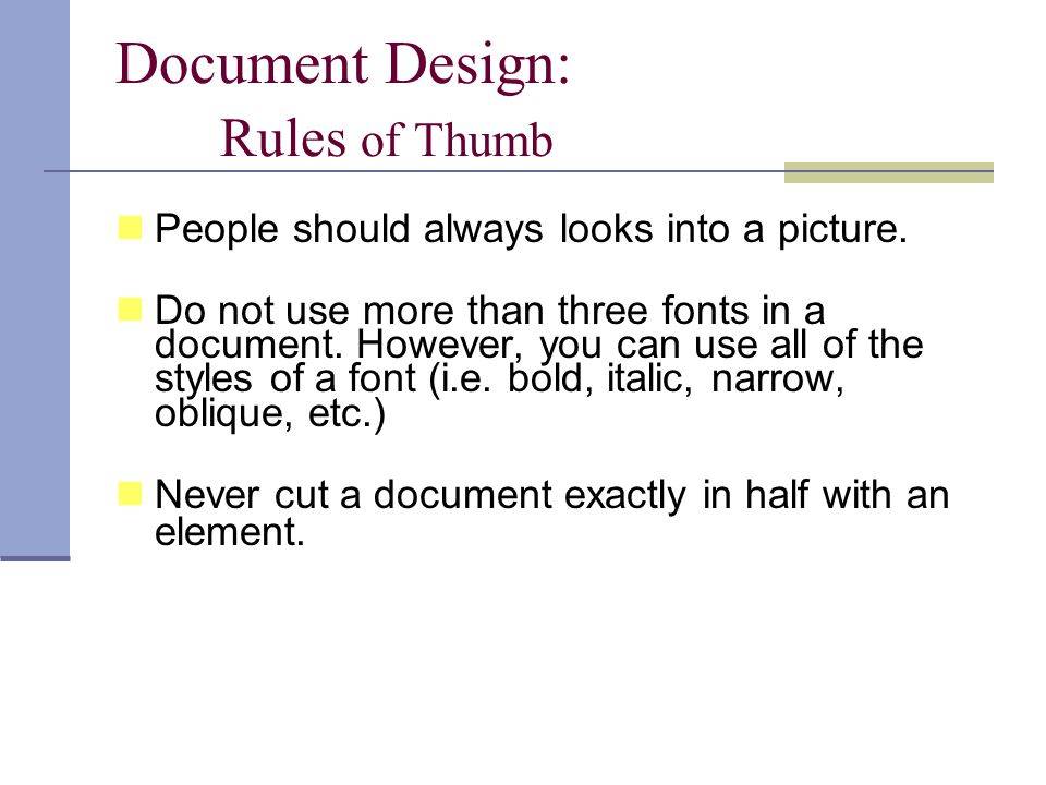 Document Design: Rules of Thumb People should always looks into a picture.
