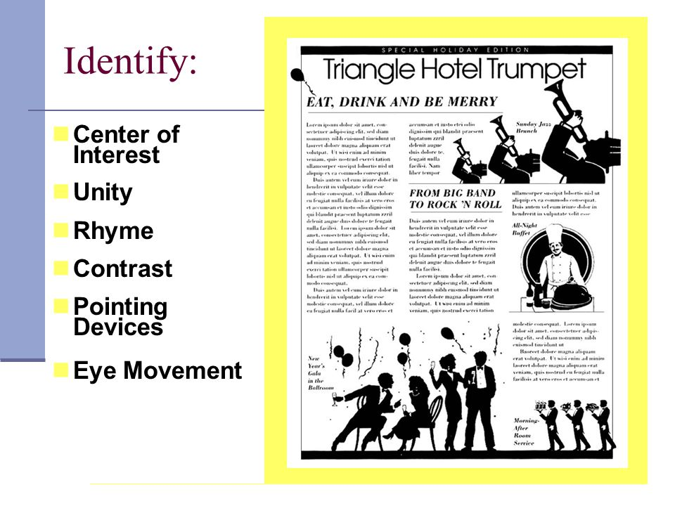 Identify: Center of Interest Unity Rhyme Contrast Pointing Devices Eye Movement