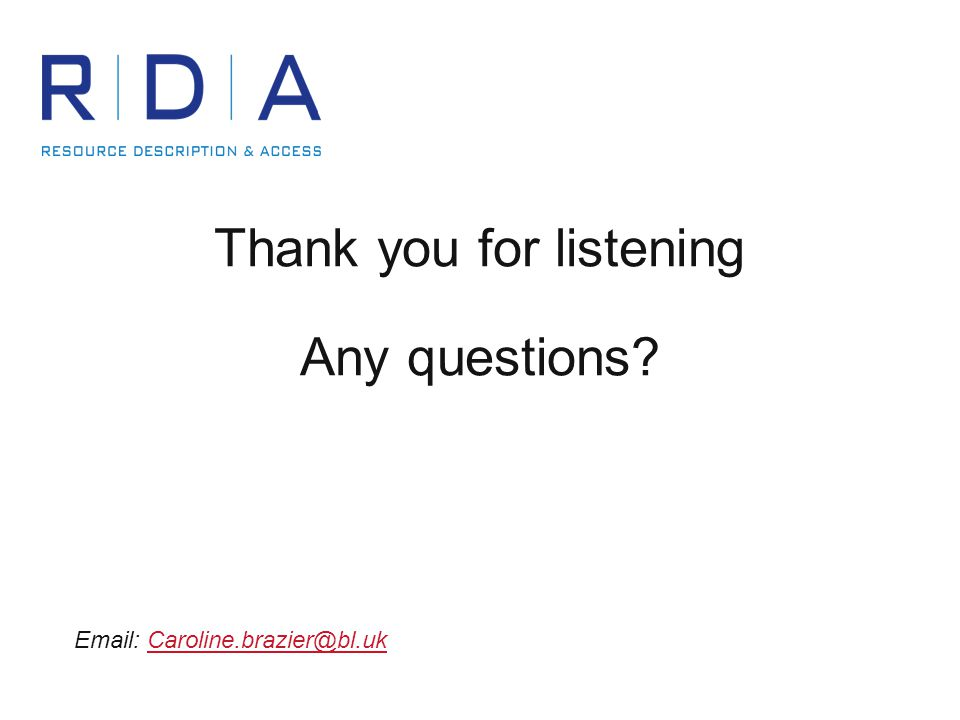 Thank you for listening Any questions Email: Caroline.brazier@bl.ukCaroline.brazier@bl.uk