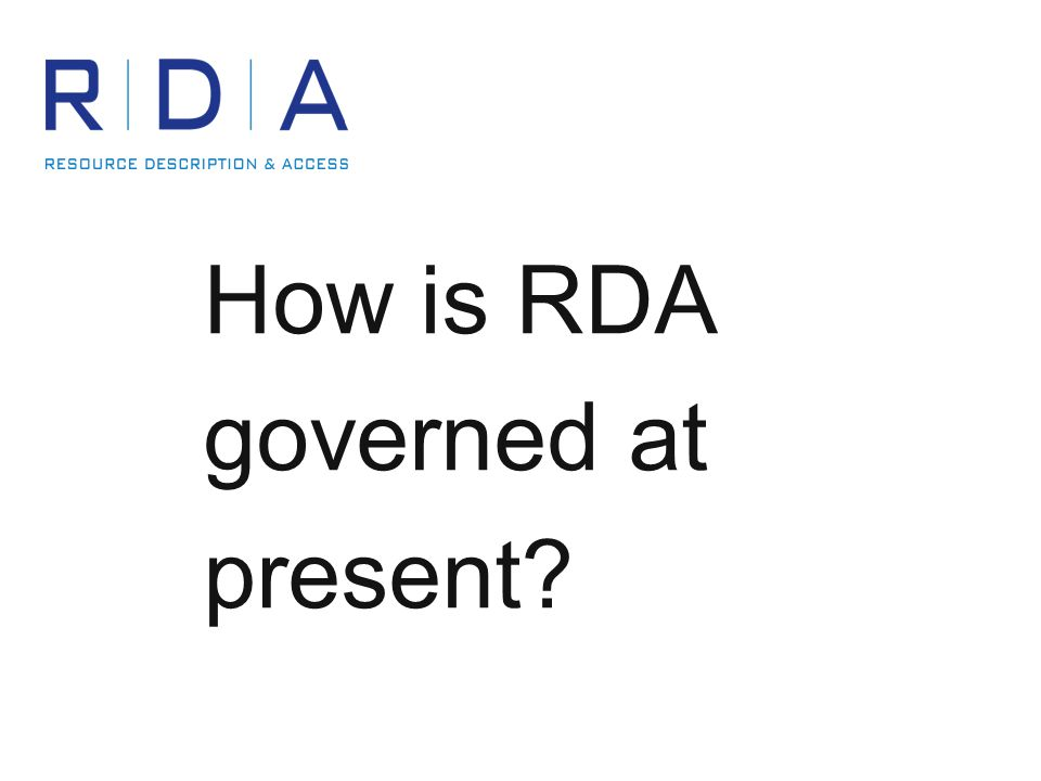 How is RDA governed at present