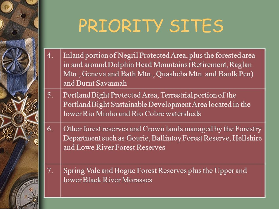 PRIORITY SITES 4.Inland portion of Negril Protected Area, plus the forested area in and around Dolphin Head Mountains (Retirement, Raglan Mtn., Geneva and Bath Mtn., Quasheba Mtn.