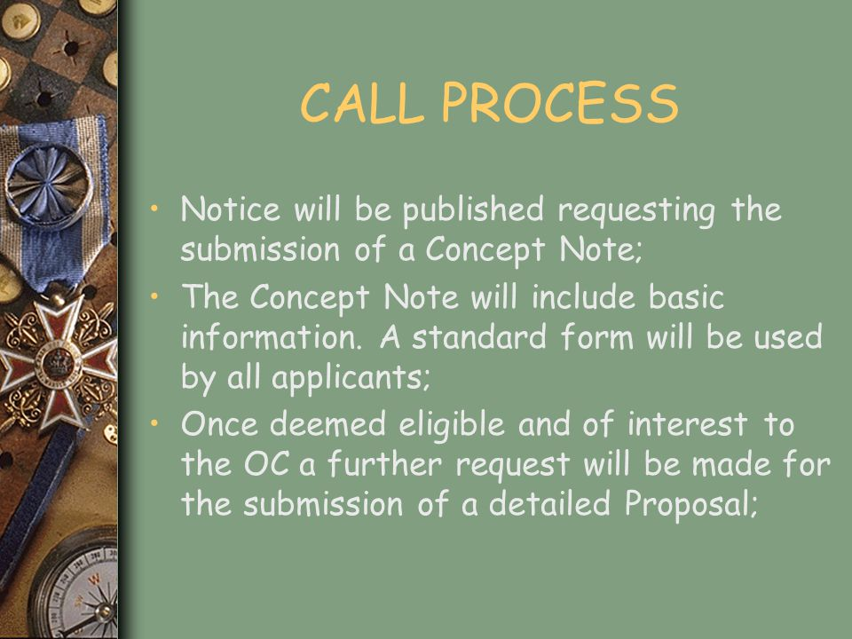 CALL PROCESS The request for the Proposal is not a guarantee of receipt of FCF funding; A Help Desk will be open during the eight weeks given for the submission of the Proposal to assist applicants.