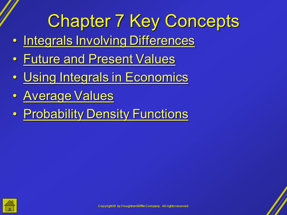 Copyright © by Houghton Mifflin Company, All rights reserved. Chapter 7 Key Concepts Integrals Involving DifferencesIntegrals Involving DifferencesInt