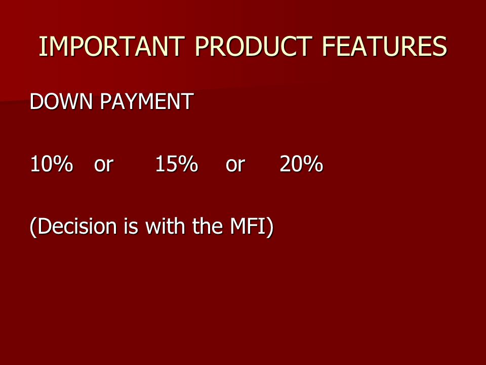 Why Down Payment 1.Demonstrate customer commitment 2.