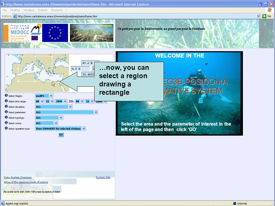 WELCOME IN THEINTERREG3B-POSIDONIA INFORMATIVE SYSTEM Select the area and the parameter of interest in the left of the page and then click 'GO' …now,