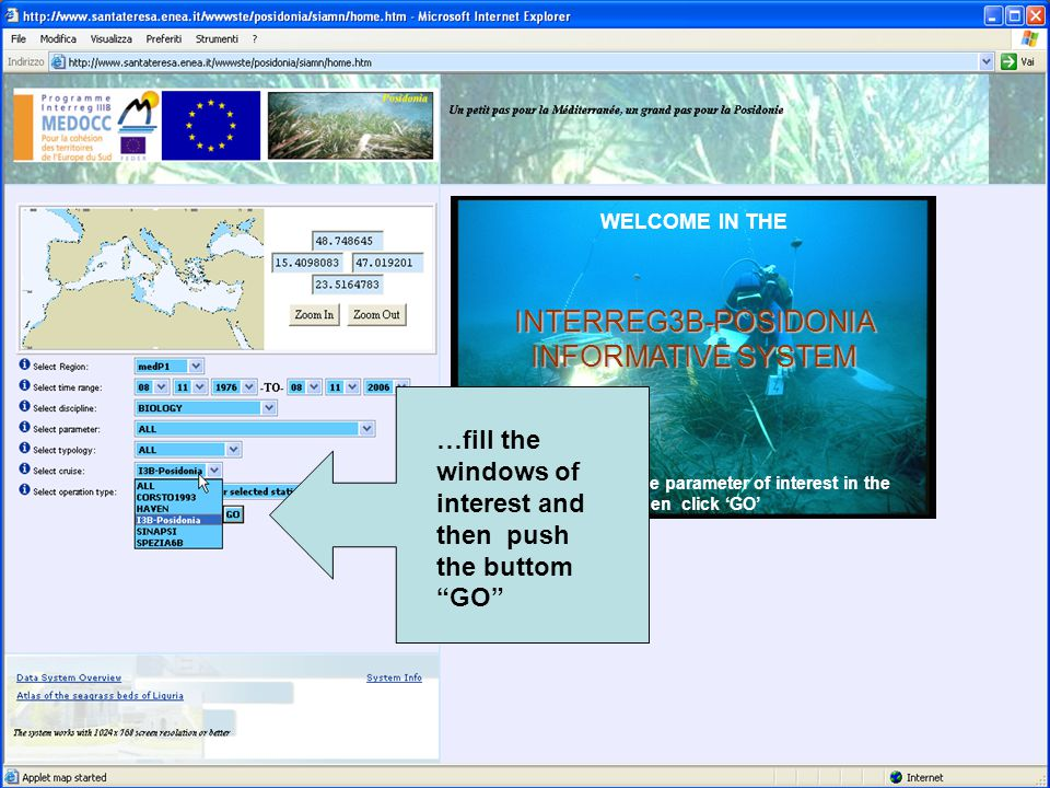 WELCOME IN THEINTERREG3B-POSIDONIA INFORMATIVE SYSTEM Select the area and the parameter of interest in the left of the page and then click 'GO' …fill