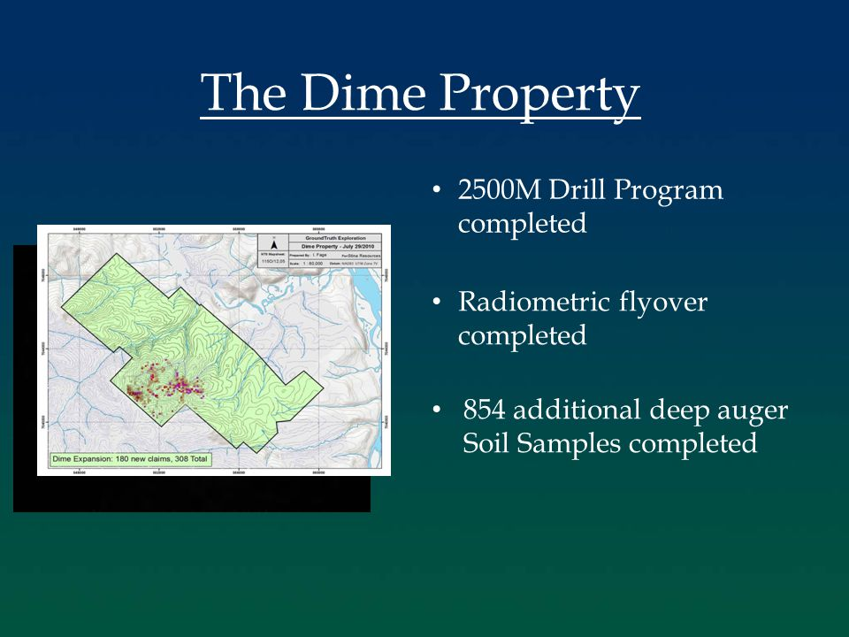 The Dime Property 2500M Drill Program completed Radiometric flyover completed 854 additional deep auger Soil Samples completed