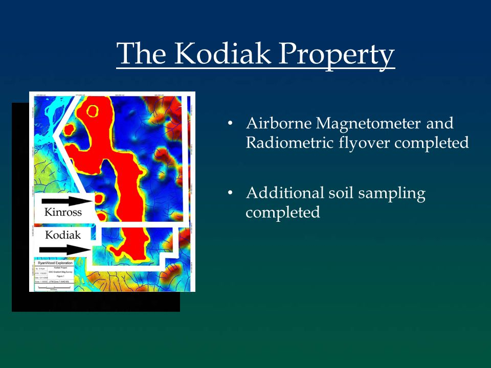 The Kodiak Property Airborne Magnetometer and Radiometric flyover completed Additional soil sampling completed