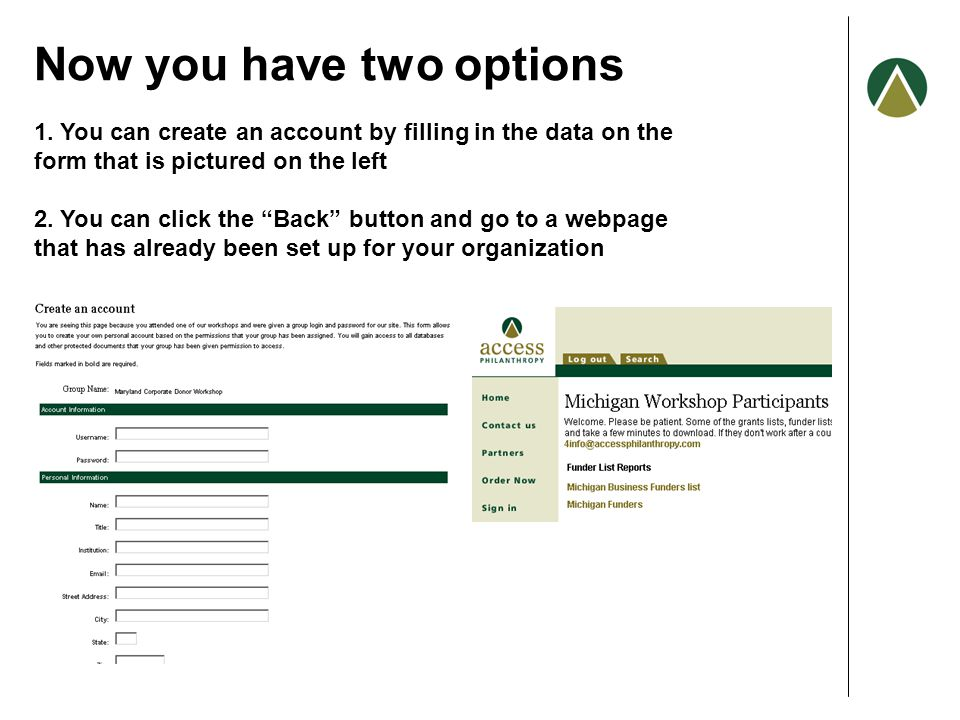 "Now you have two options 1. You can create an account by filling in the data on the form that is pictured on the left 2. You can click the ""Back"" butt"