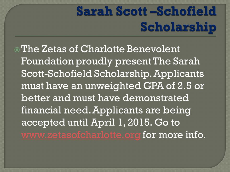  The Zetas of Charlotte Benevolent Foundation proudly present The Sarah Scott-Schofield Scholarship.