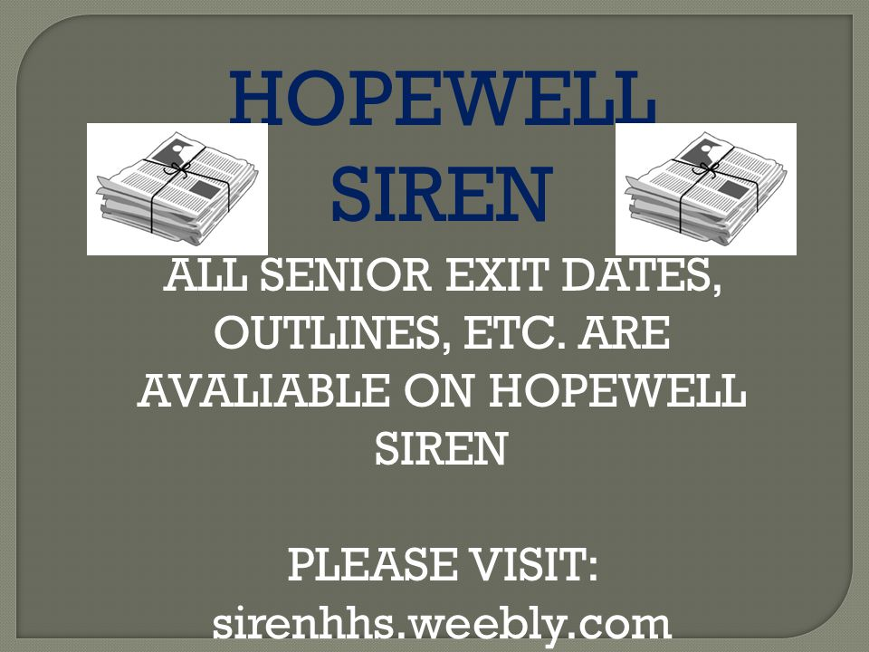 HOPEWELL SIREN ALL SENIOR EXIT DATES, OUTLINES, ETC.