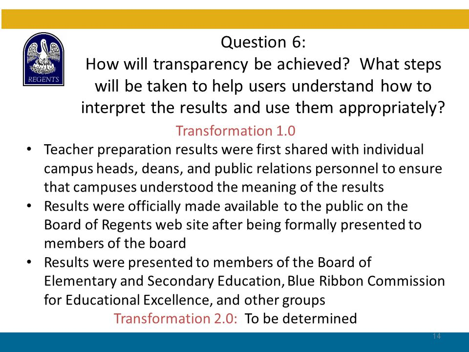 Question 7: How will the evaluation system be monitored.