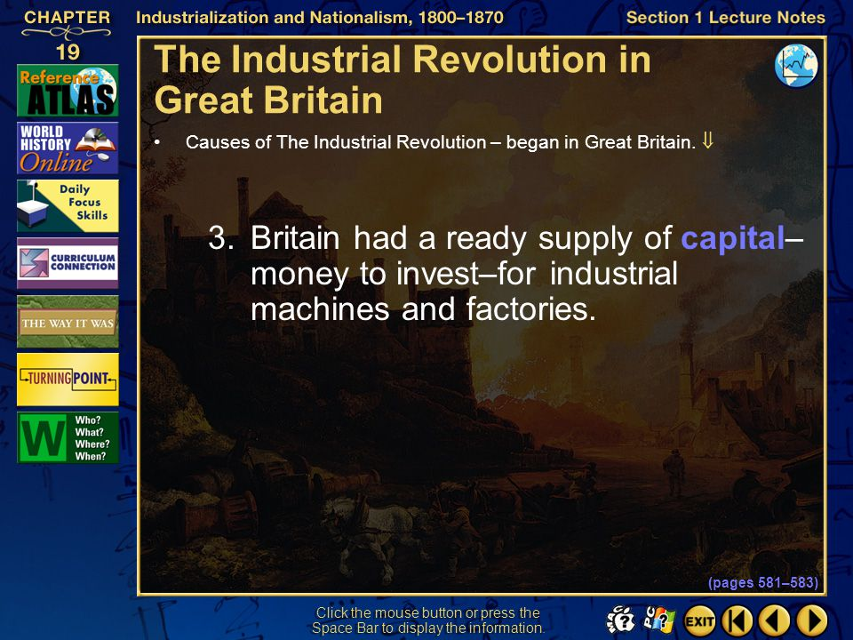 Section 1-7 The Industrial Revolution in Great Britain Causes of The Industrial Revolution – began in Great Britain.