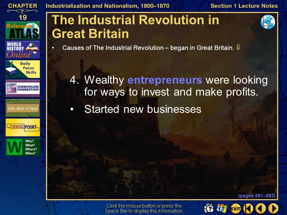 Section 1-7 The Industrial Revolution in Great Britain Causes of The Industrial Revolution – began in Great Britain..
